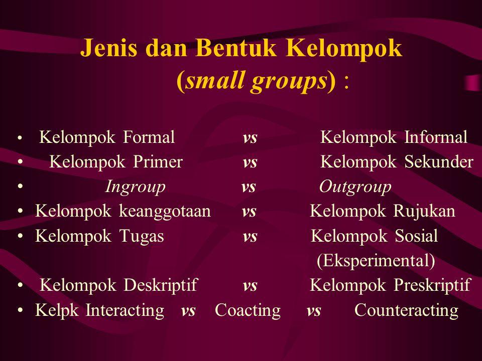 Jenis dan Bentuk Kelompok (small groups) :