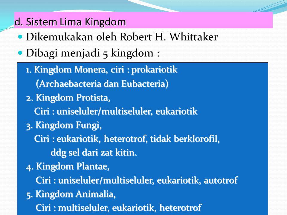 d. Sistem Lima Kingdom Dikemukakan oleh Robert H. Whittaker