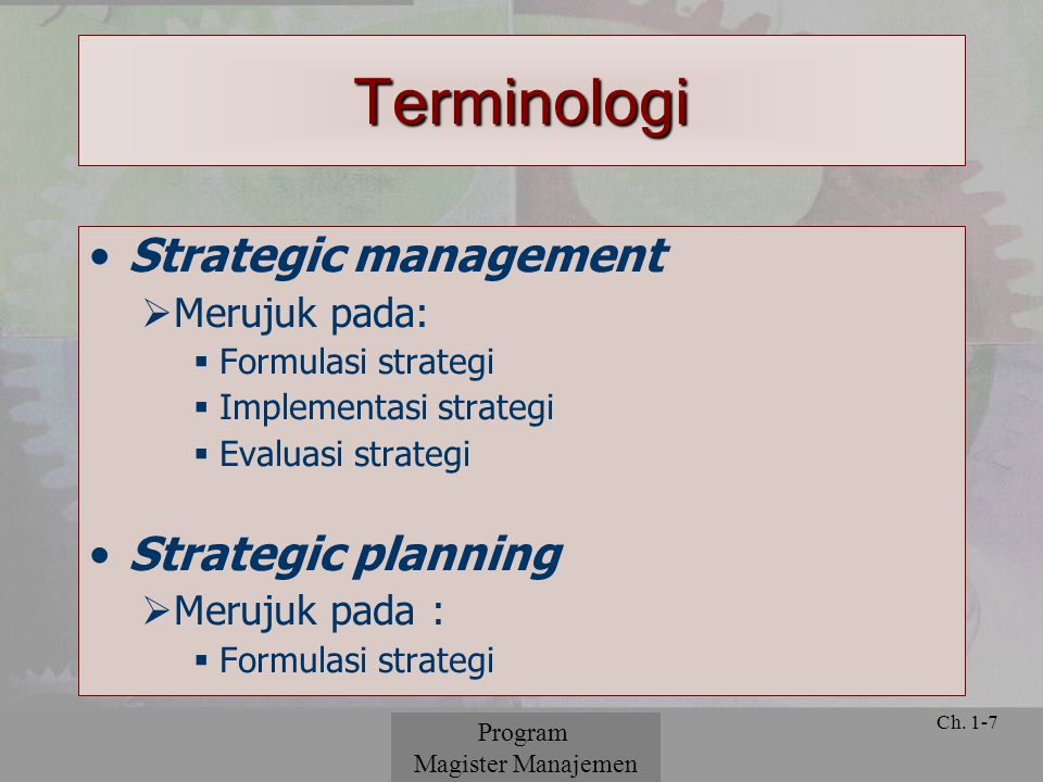 Terminologi Strategic management Strategic planning Merujuk pada: