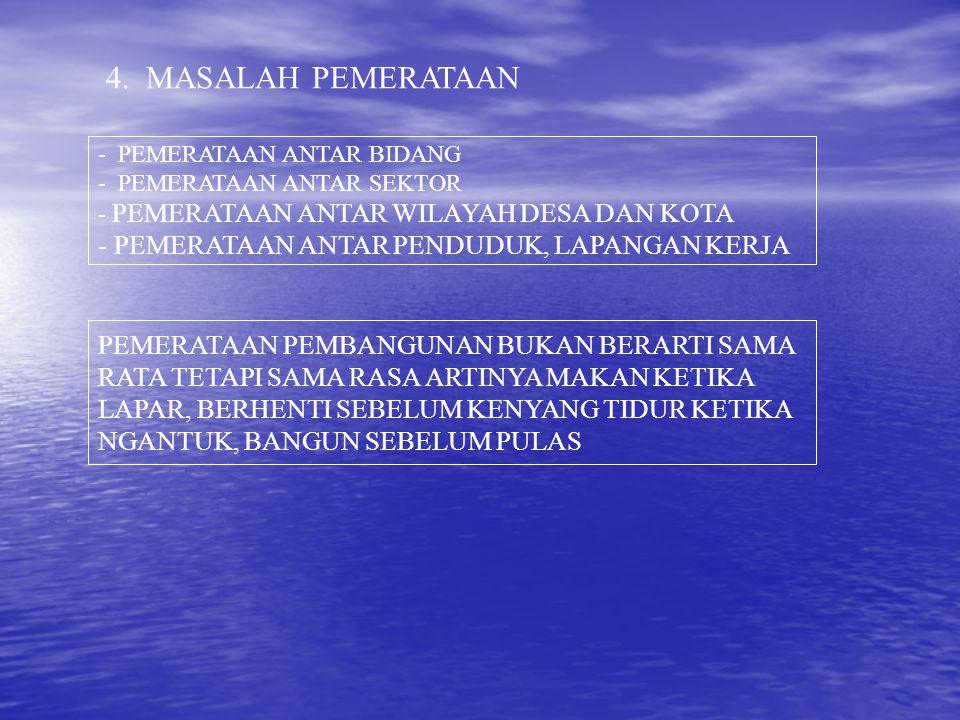 4. MASALAH PEMERATAAN PEMERATAAN ANTAR PENDUDUK, LAPANGAN KERJA