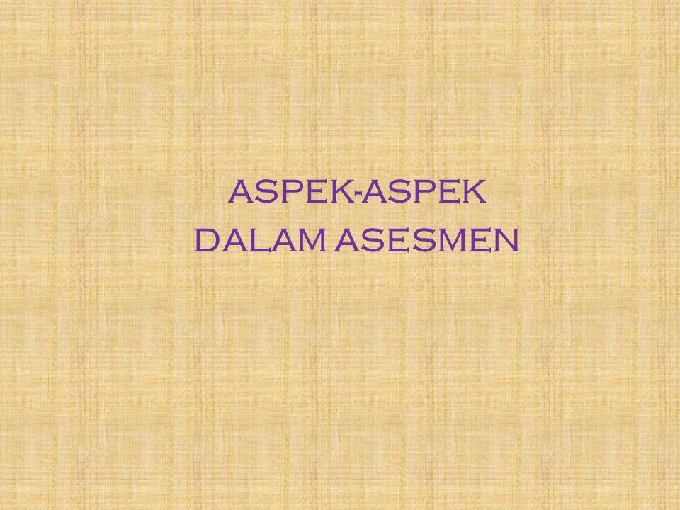 ASPEK-ASPEK DALAM ASESMEN