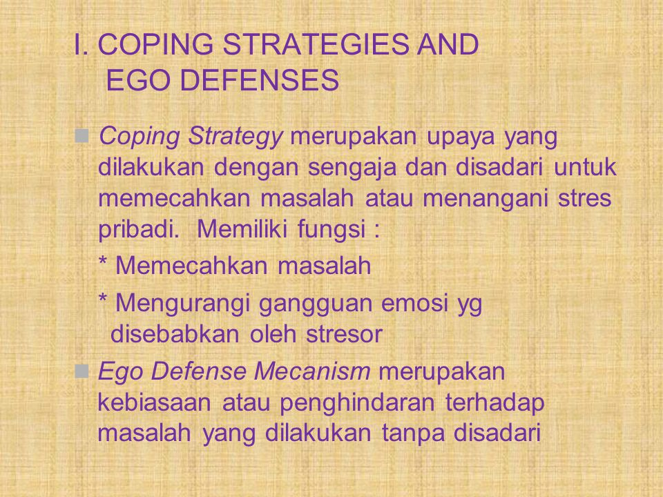 I. COPING STRATEGIES AND EGO DEFENSES