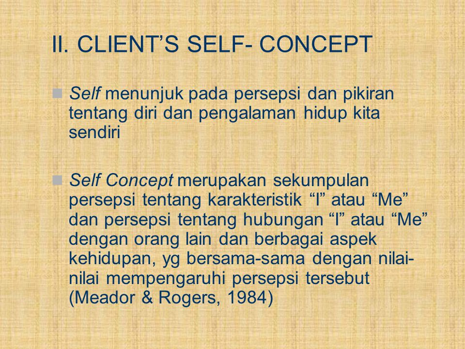 II. CLIENT'S SELF- CONCEPT