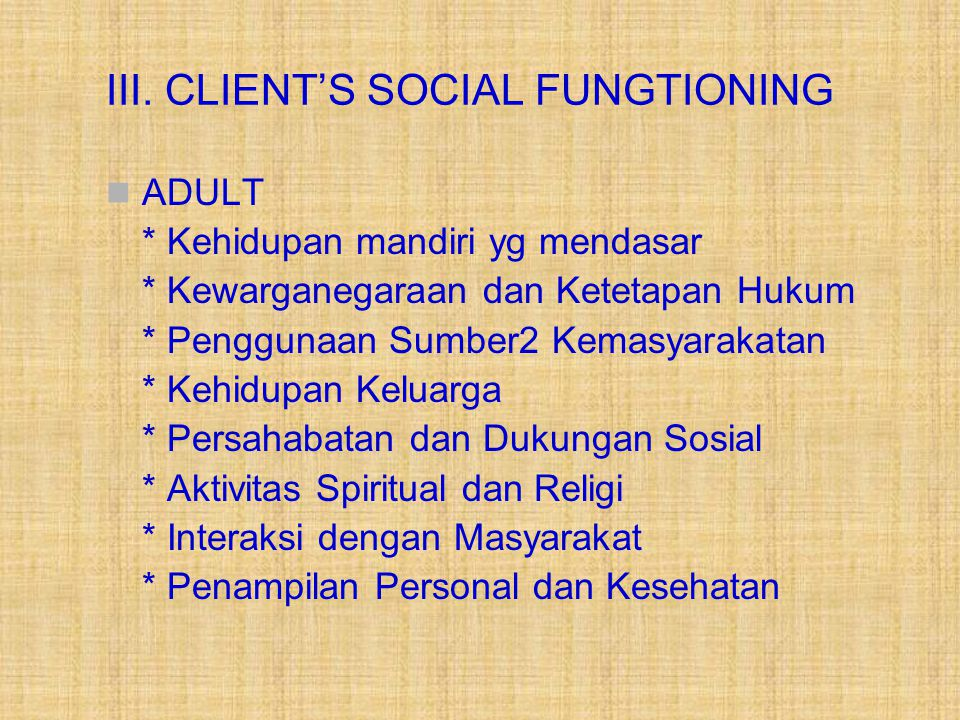 III. CLIENT'S SOCIAL FUNGTIONING