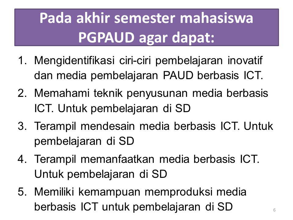 Pada akhir semester mahasiswa PGPAUD agar dapat: