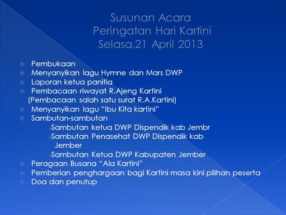 Susunan Acara Peringatan Hari Kartini Selasa,21 April 2013