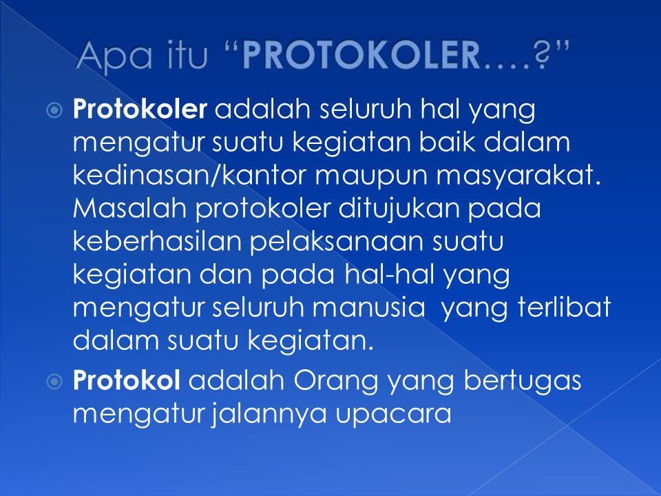 Apa itu PROTOKOLER….