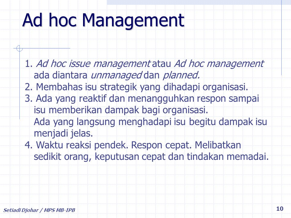 Ad hoc Management 1. Ad hoc issue management atau Ad hoc management