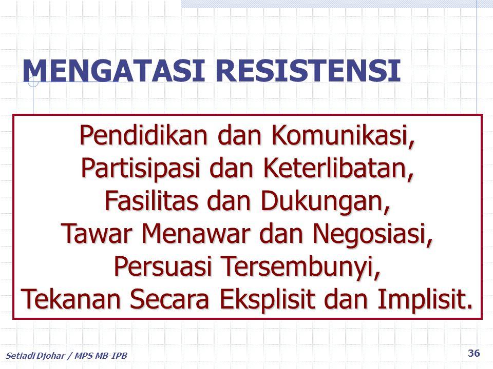 MENGATASI RESISTENSI Pendidikan dan Komunikasi,