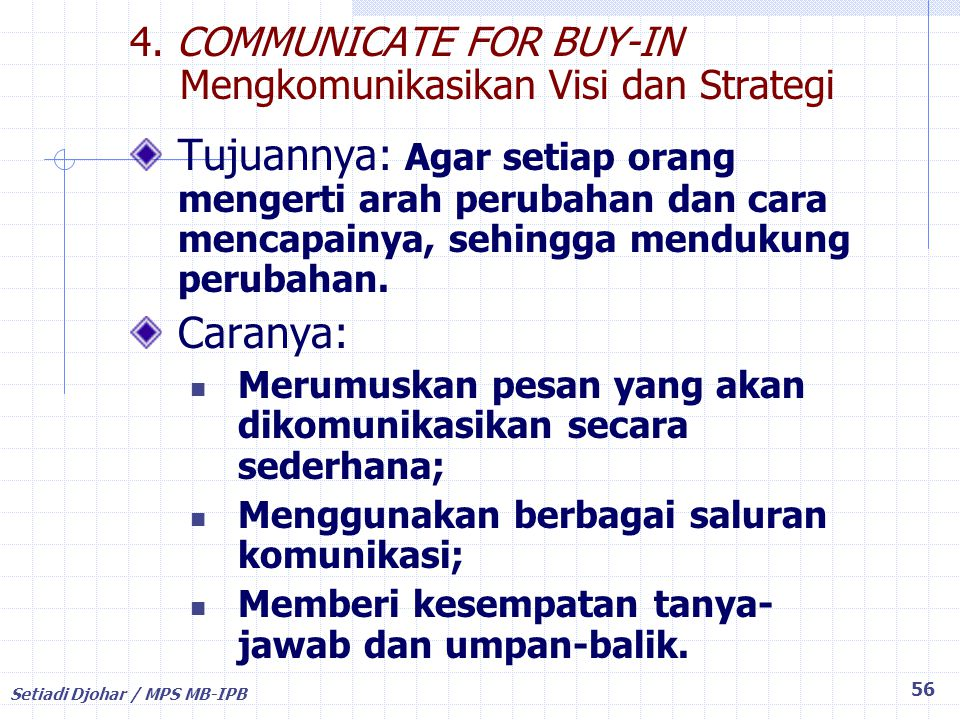 4. COMMUNICATE FOR BUY-IN Mengkomunikasikan Visi dan Strategi