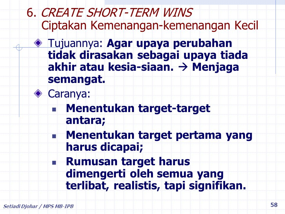 6. CREATE SHORT-TERM WINS Ciptakan Kemenangan-kemenangan Kecil