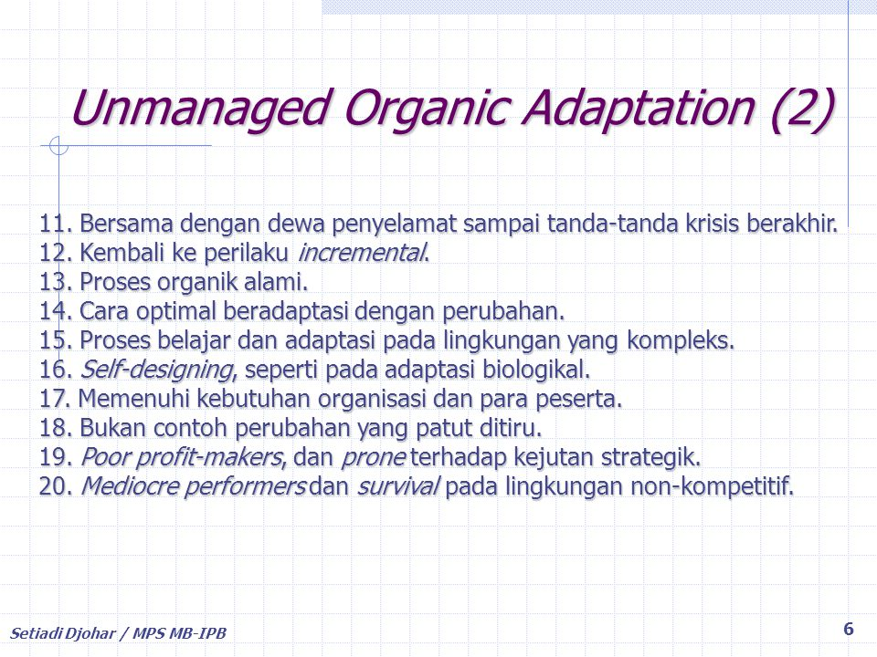 Unmanaged Organic Adaptation (2)