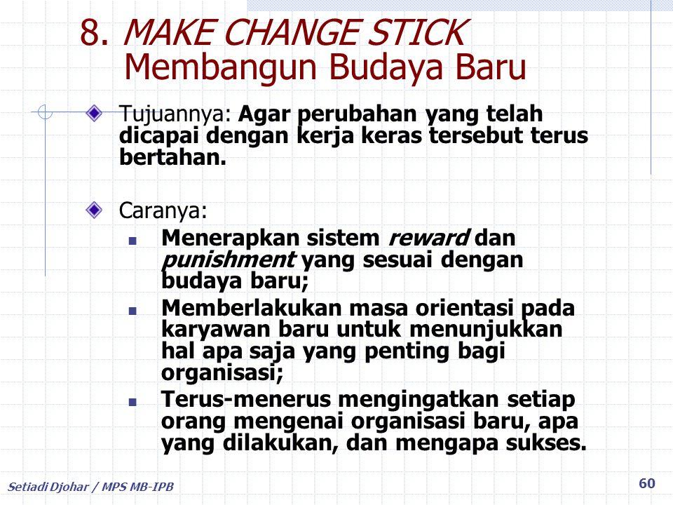 8. MAKE CHANGE STICK Membangun Budaya Baru