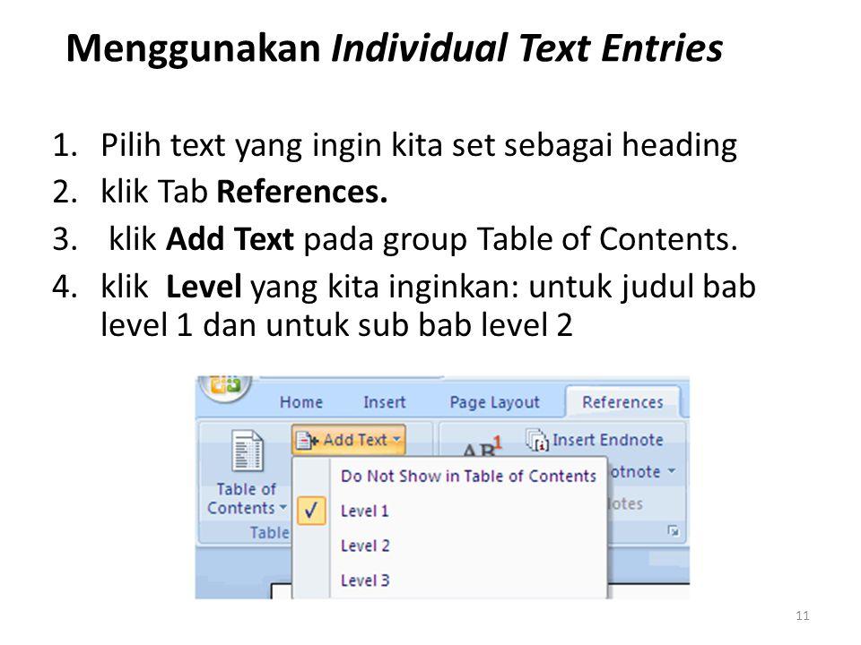 Menggunakan Individual Text Entries