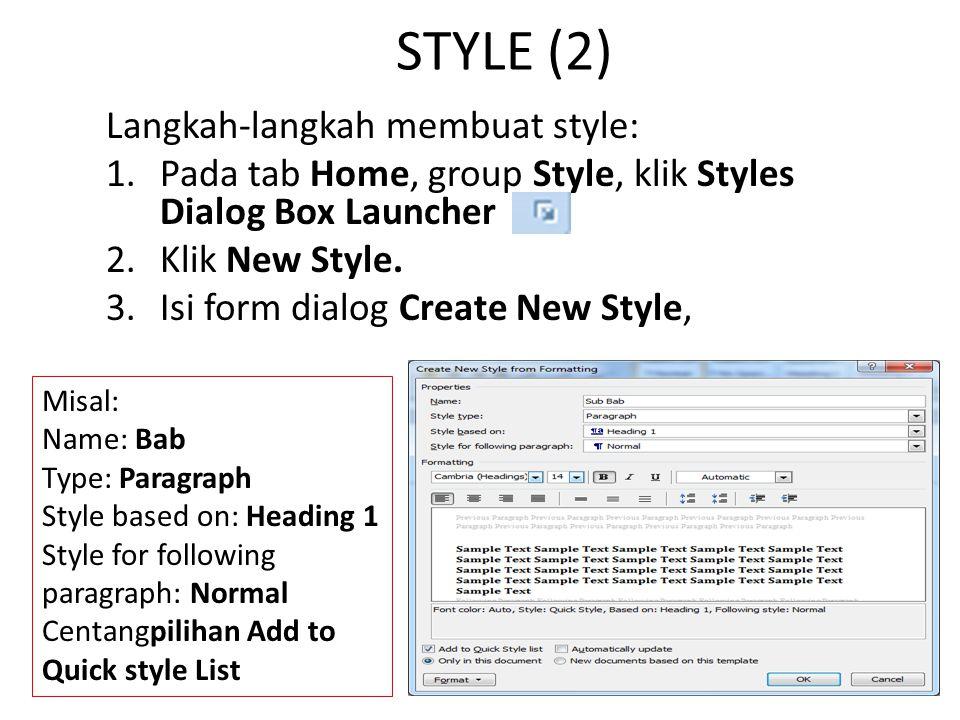 STYLE (2) Langkah-langkah membuat style: