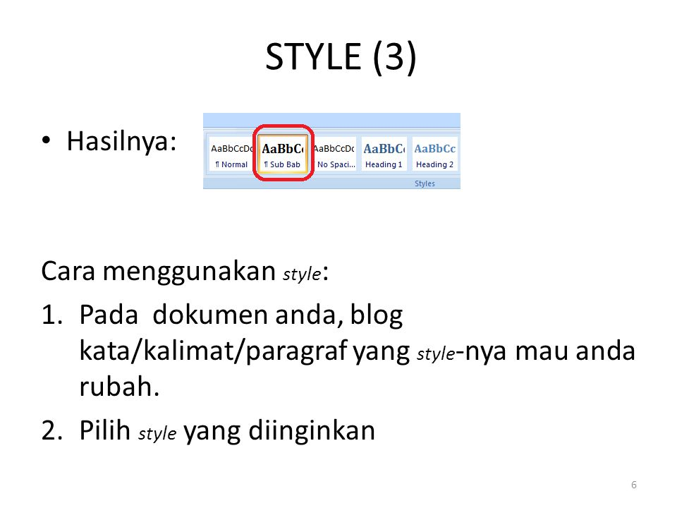 STYLE (3) Hasilnya: Cara menggunakan style:
