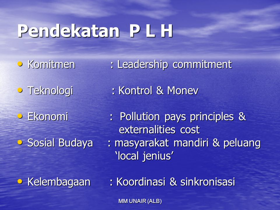 Pendekatan P L H Komitmen : Leadership commitment
