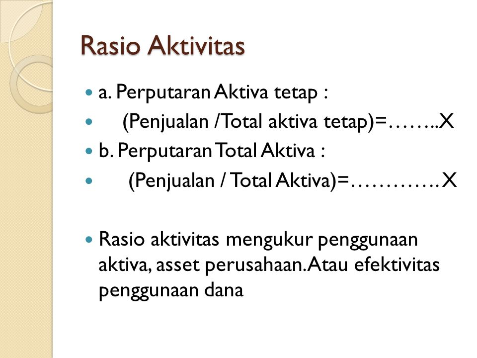 Rasio Aktivitas a. Perputaran Aktiva tetap :