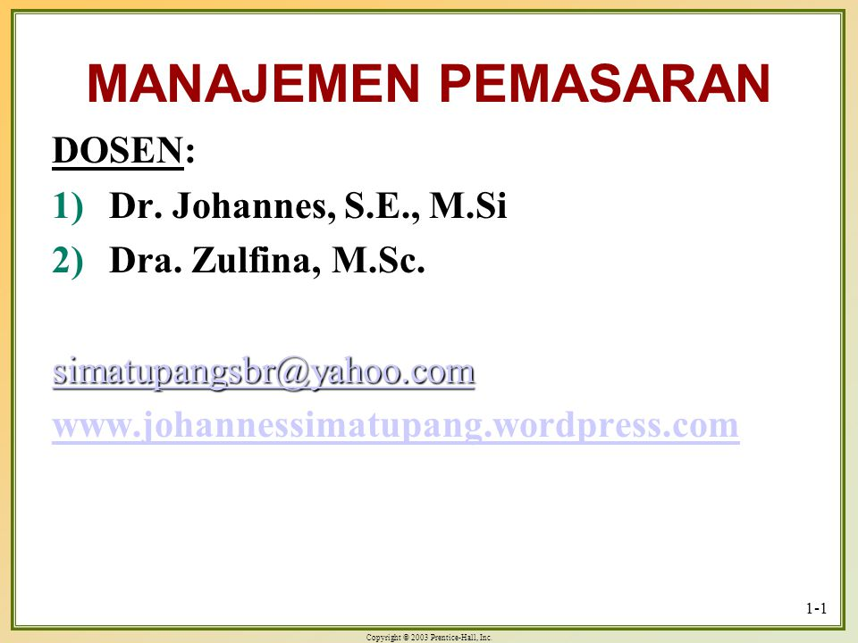 MANAJEMEN PEMASARAN DOSEN: Dr. Johannes, S.E., M.Si