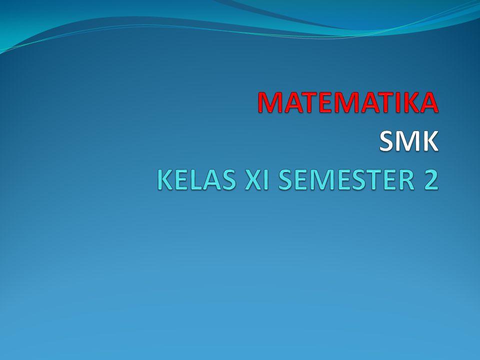 MATEMATIKA SMK KELAS XI SEMESTER 2