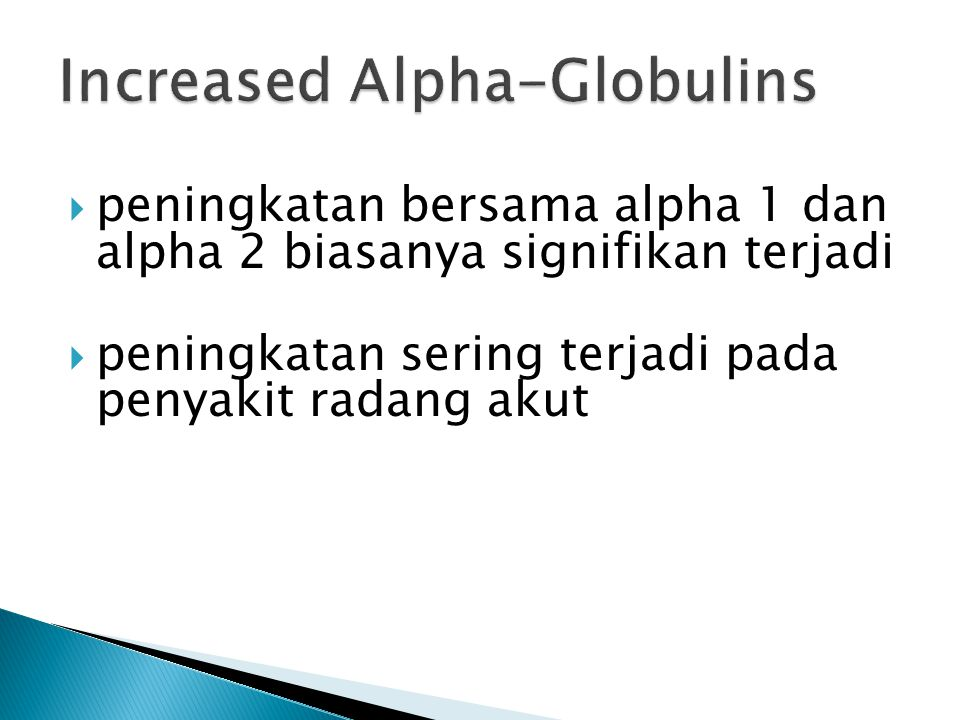 Increased Alpha-Globulins