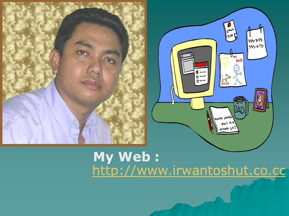 My Web : http://www.irwantoshut.co.cc