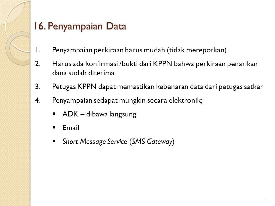 16. Penyampaian Data Penyampaian perkiraan harus mudah (tidak merepotkan)