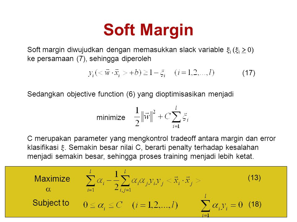 Soft Margin Maximize a Subject to