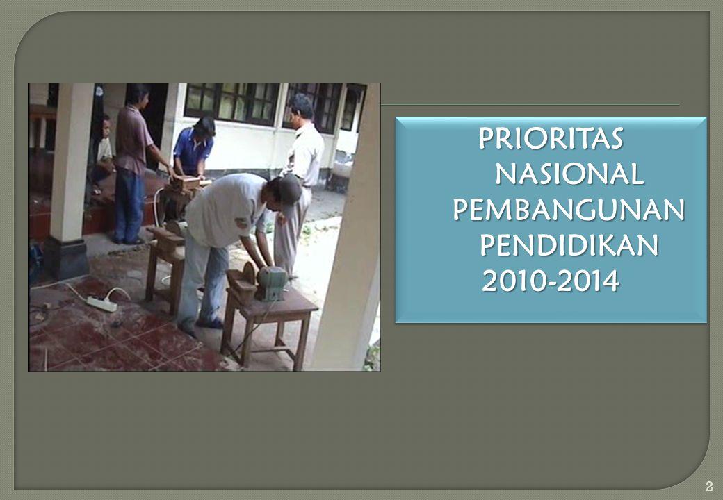 PRIORITAS NASIONAL PEMBANGUNAN PENDIDIKAN 2010-2014