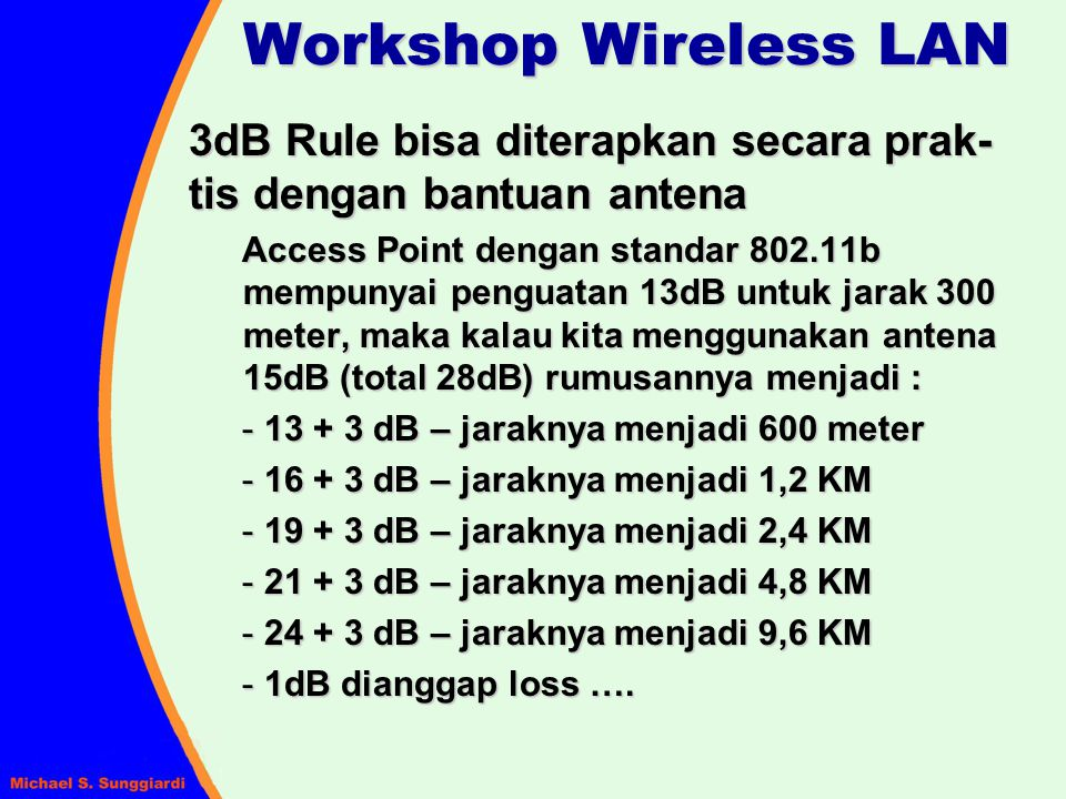 Workshop Wireless LAN 3dB Rule bisa diterapkan secara prak-tis dengan bantuan antena.