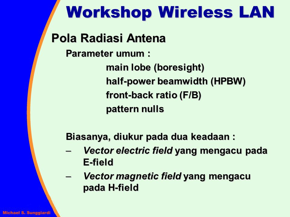 Workshop Wireless LAN Pola Radiasi Antena Parameter umum :