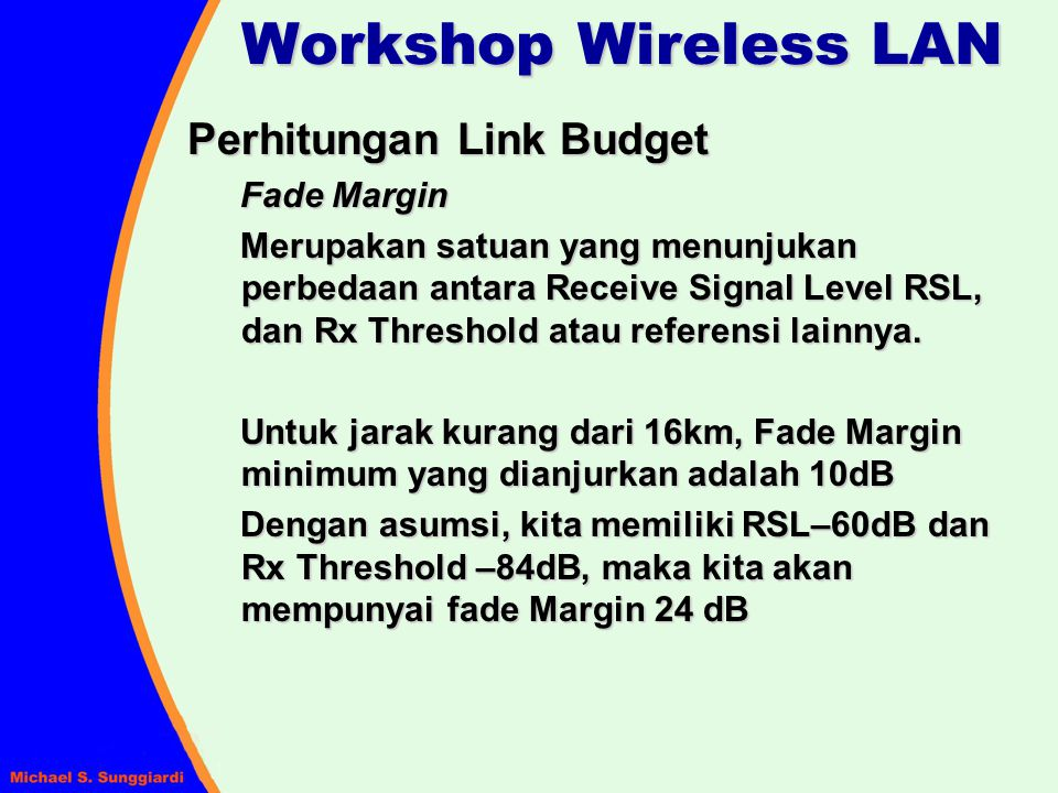 Workshop Wireless LAN Perhitungan Link Budget Fade Margin