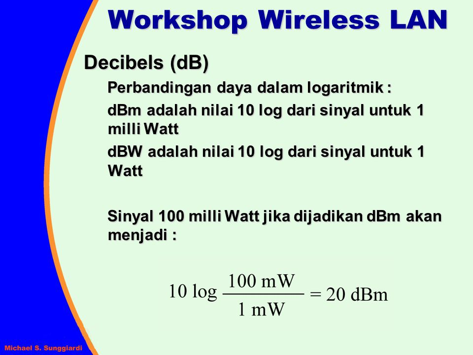Workshop Wireless LAN Decibels (dB)