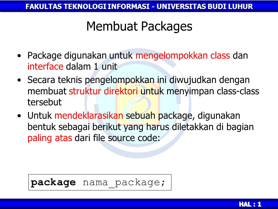 Membuat Packages package nama_package;