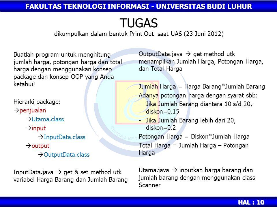 TUGAS dikumpulkan dalam bentuk Print Out saat UAS (23 Juni 2012)