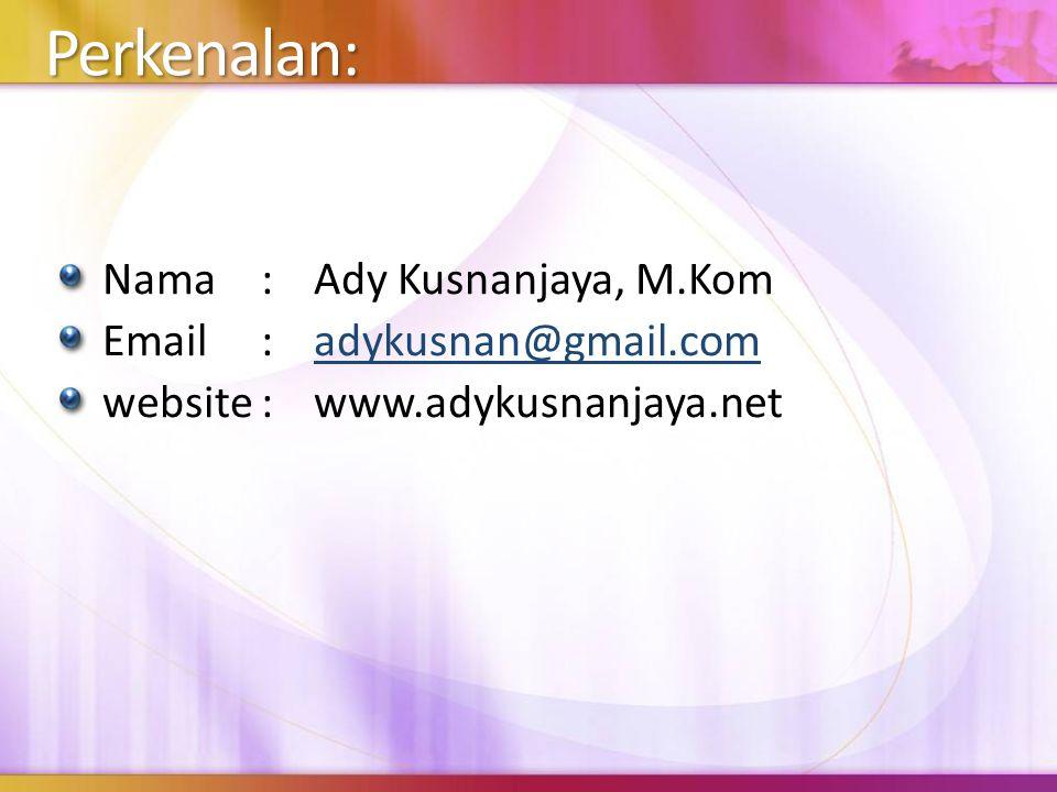 Perkenalan: Nama : Ady Kusnanjaya, M.Kom