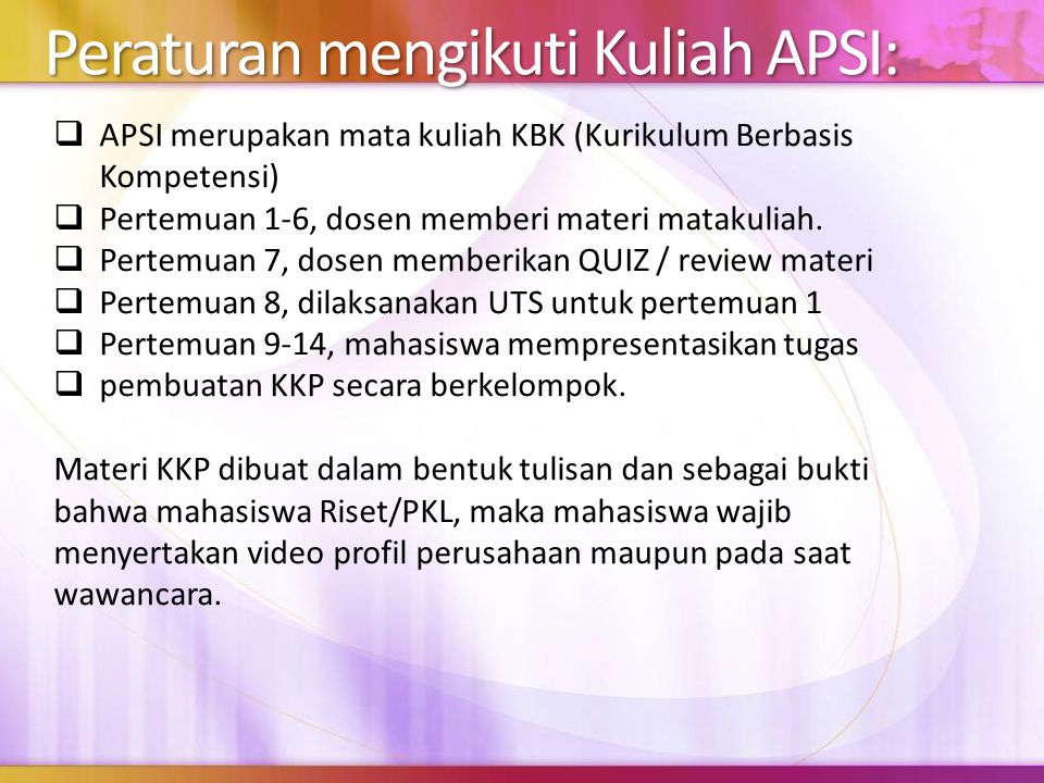 Peraturan mengikuti Kuliah APSI: