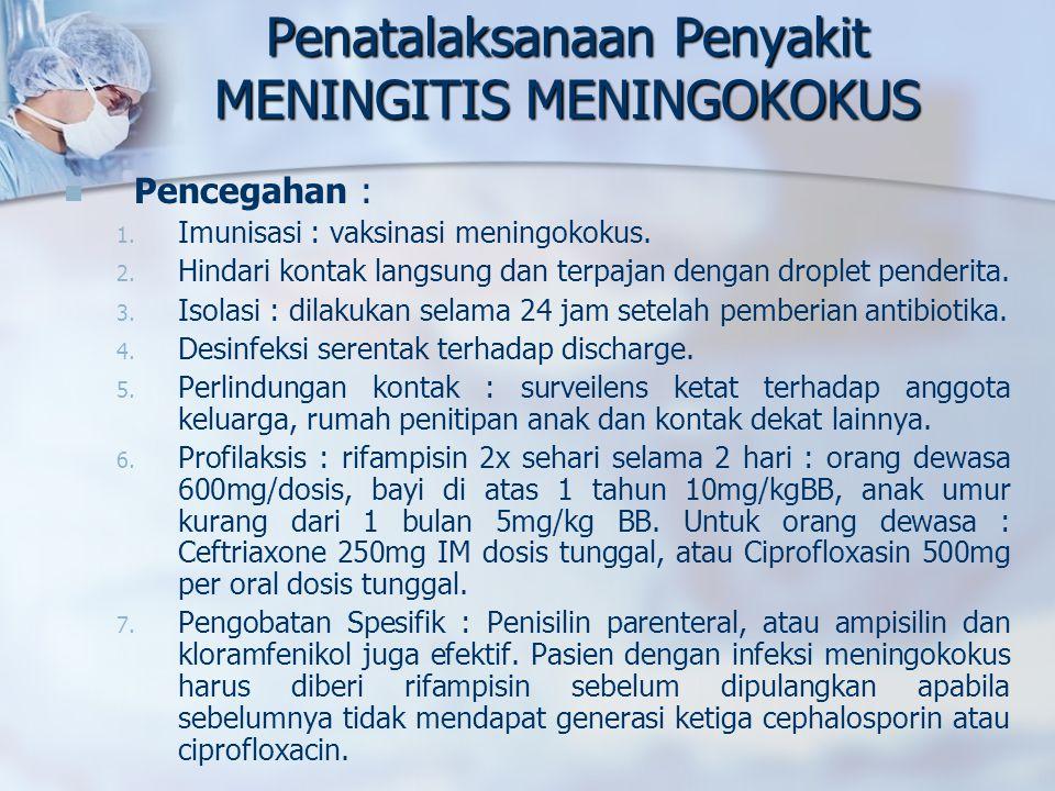 Penatalaksanaan Penyakit MENINGITIS MENINGOKOKUS