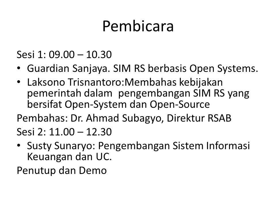 Pembicara Sesi 1: 09.00 – 10.30. Guardian Sanjaya. SIM RS berbasis Open Systems.