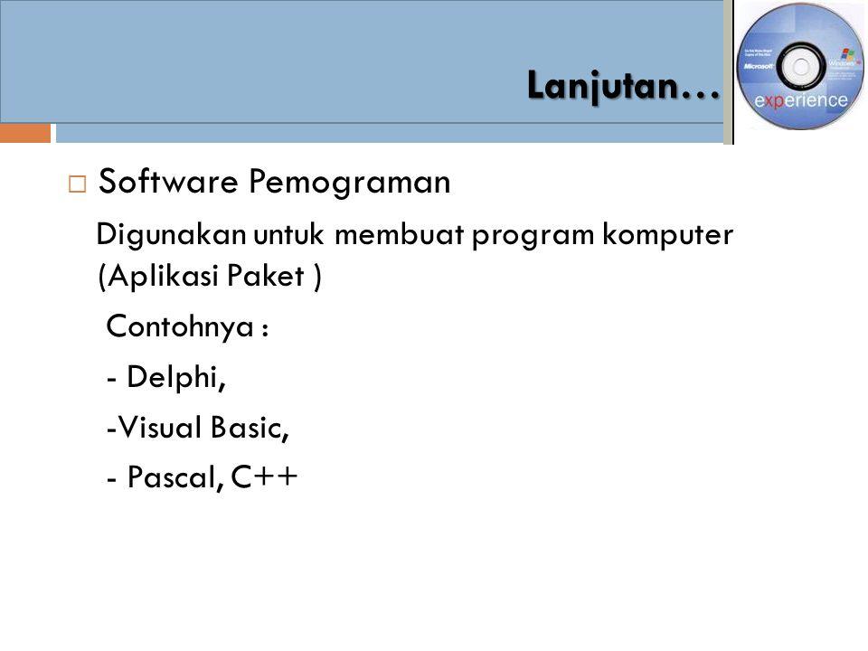 Lanjutan… Software Pemograman