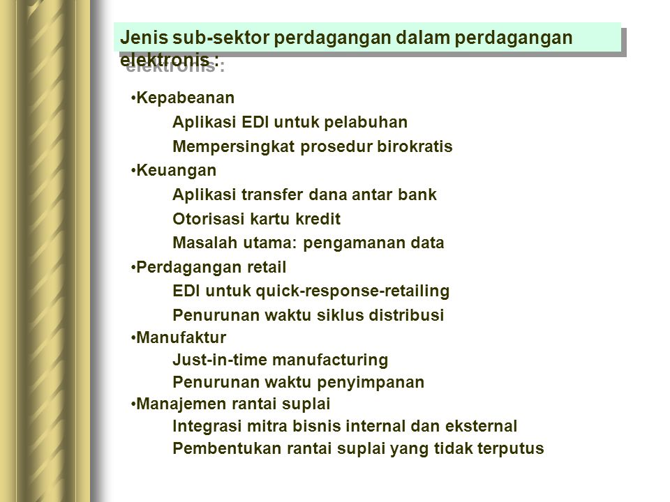 Jenis sub-sektor perdagangan dalam perdagangan elektronis :