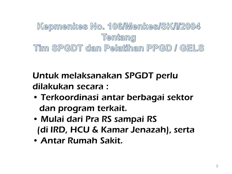 Kepmenkes No. 106/Menkes/SK/I/2004 Tim SPGDT dan Pelatihan PPGD / GELS