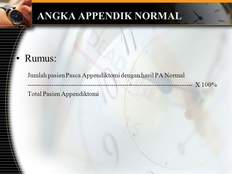 ANGKA APPENDIK NORMAL Rumus:
