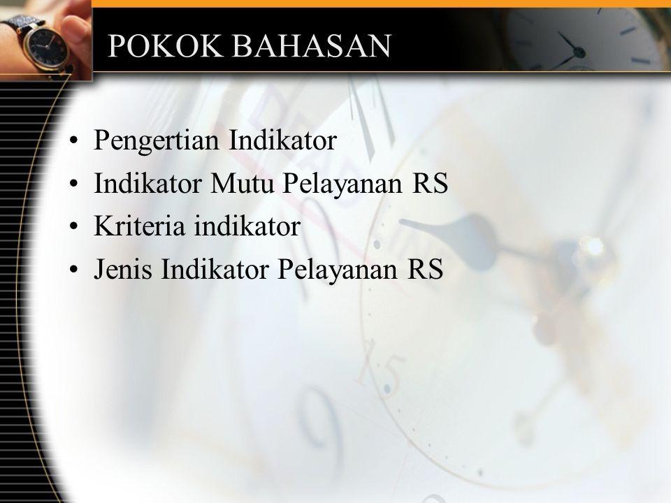 POKOK BAHASAN Pengertian Indikator Indikator Mutu Pelayanan RS