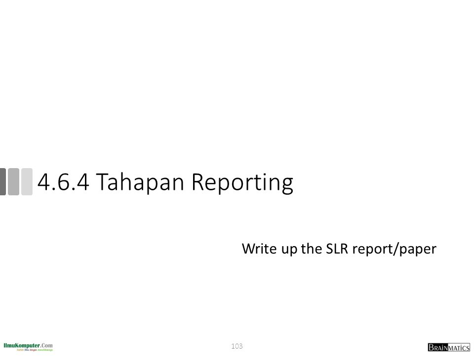 4.6.4 Tahapan Reporting Write up the SLR report/paper