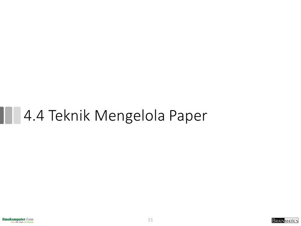 4.4 Teknik Mengelola Paper