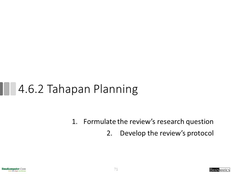 4.6.2 Tahapan Planning Formulate the review's research question