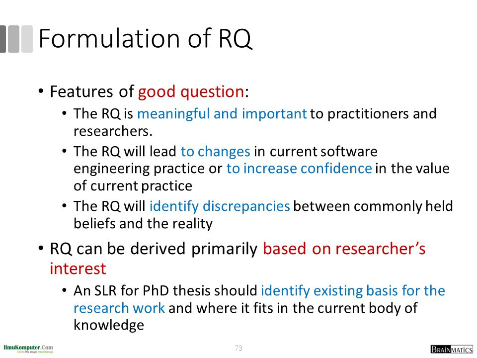 Formulation of RQ Features of good question: