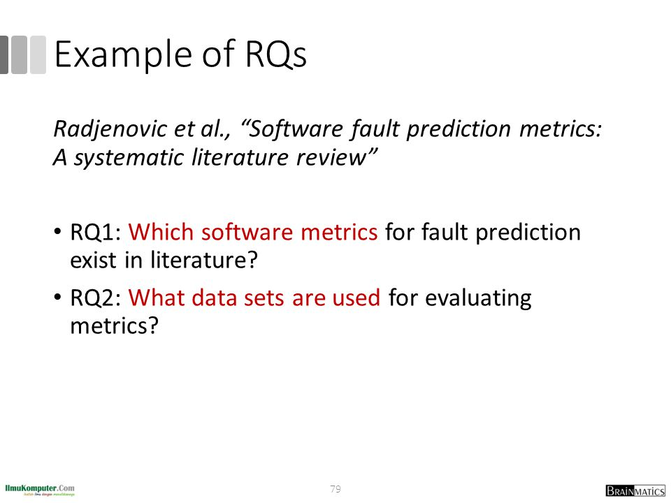 Example of RQs Radjenovic et al., Software fault prediction metrics: A systematic literature review
