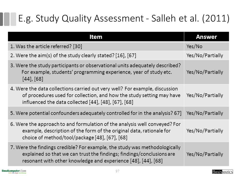 E.g. Study Quality Assessment - Salleh et al. (2011)